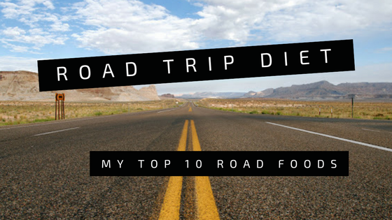 Road Trip Diet: My Top 10 Roadfoods