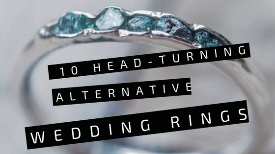 10 Head-turning Alternative Wedding Rings + Engagement Rings