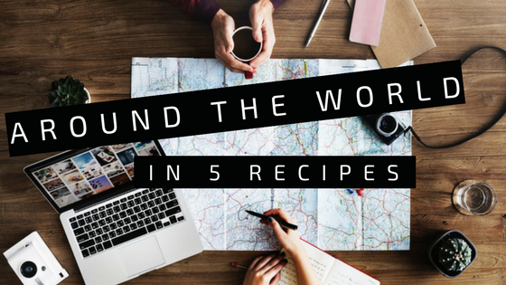 Around the World in 5 Recipes