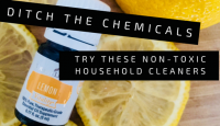 Ditch the Chemicals! Try these Non-toxic DIY Cleaners