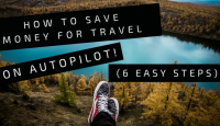 How to Save Money for Travel (on Autopilot!) in 6 Easy Steps