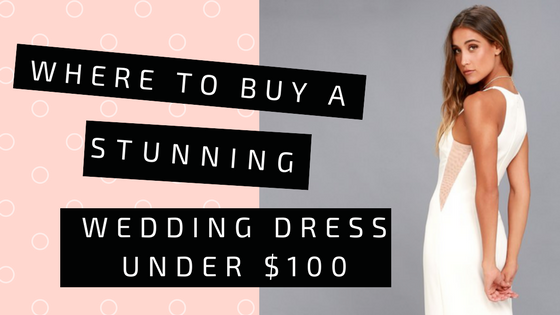 Where to Buy a Stunning Wedding Dress Under $100