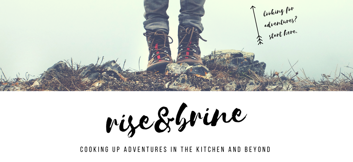 Rise and Brine: Cooking up adventures in the kitchen and beyond-2