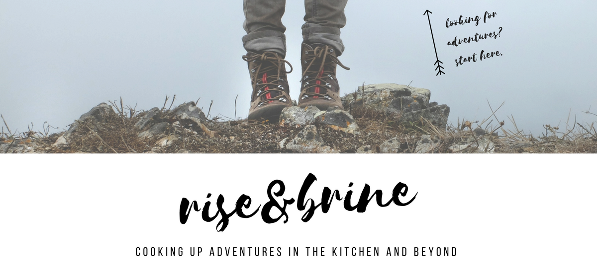 Rise and Brine: cooking up adventures in the kitchen and beyond