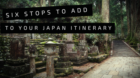 Six Stops to Add to your Japan Itinerary | riseandbrine.com