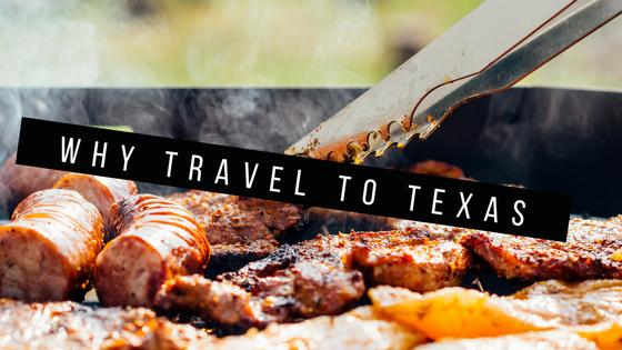 Why Travel to Texas | riseandbrine.com