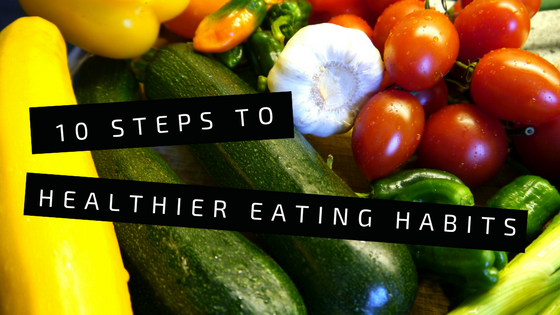 10 Steps to Healthier Eating Habits | riseandbrine.com